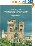 History of Architectural Conservation (CONSERVATION AND MUSEOLOGY)