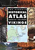 The Penguin Historical Atlas of the Vikings (Hist Atlas) (0140513280) by Haywood, John