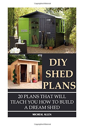 diy-shed-plans-20-plans-that-will-teach-you-how-to-build-a-dream-shed-woodworking-basics-diy-shed-wo
