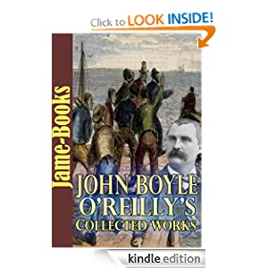 John Boyle O'Reilly's Collected Works: 12 Works(Moondyne, Songs from the Southern Seas, The Cry of the Dreamer...