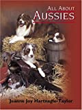 Jeanne Joy Hartnagle-Taylor All About Aussies: The Austral