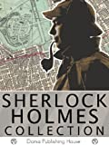 Sherlock Holmes Collection: 4 Novels, 58 Stories, A Study in Scarlet, The Sign of the Four, The Hound of the Baskervilles, Valley of Fear, Adventures of Sherlock Holmes, Return of Sherlock Holmes MORE