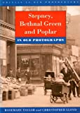 Stepney, Bethnal Green and Poplar in Old Photographs (Britain in Old Photographs) (0750908777) by Taylor, Rosemary