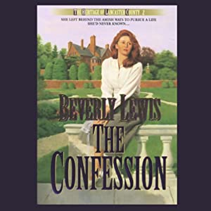 The Confession: The Heritage of Lancaster County, Book 2 | [Beverly Lewis]