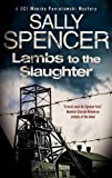 Lambs to the Slaughter (DCI Monika Paniatowski Mysteries) Sally Spencer