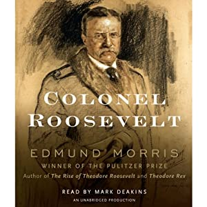 Colonel Roosevelt | [Edmund Morris]