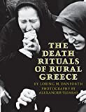 img - for The Death Rituals of Rural Greece by Danforth, Loring M., Tsiaras, Alexander(December 1, 1982) Paperback book / textbook / text book