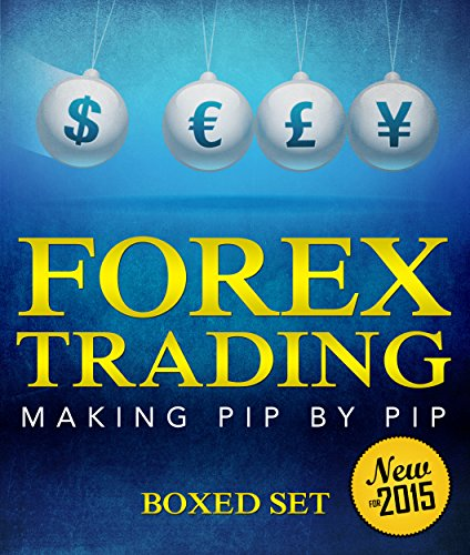 Forex Trading Making Pip By Pip: A Step-By-Step Day Trading Strategy
