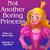 Childrens eBook: &quot;Not Another Boring Princess&quot; (Childrens eBooks for Empowering Children)