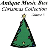 Antique Music Box Christmas Collection, Volume 3