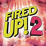 Fired Up 2