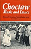 img - for Choctaw Music and Dance (Dr. Morton Walker Health Book) by Howard, James Henri, Levine, Victoria Lindsay (1990) Hardcover book / textbook / text book