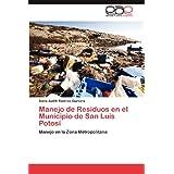 Manejo de Residuos En El Municipio de San Luis Potos: Manejo en la Zona Métropolitana