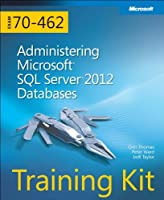 Training Kit (Exam 70-462): Administering Microsoft SQL Server 2012 Databases Front Cover
