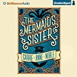 The Mermaid's Sister | Carrie Anne Noble