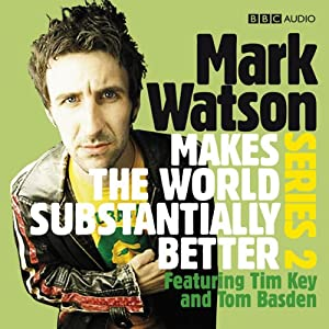 Mark Watson Makes the World Substantially Better, Series 2 | [Mark Watson]