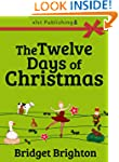 The Twelve Days of Christmas: A Chris...
