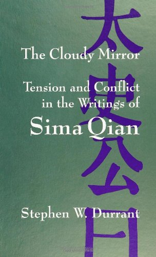 The Cloudy Mirror: Tension and Conflict in the Writings of Sima Qian (Suny Series, Chinese Philosophy & Culture)