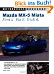 Mazda MX-5 Miata: Find It. Fix It. Tr...