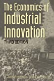 img - for The Economics of Industrial Innovation - 3rd Edition book / textbook / text book