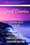 img - for Grief Diaries: Loss of a Sibling book / textbook / text book