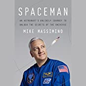 Spaceman: An Astronaut's Unlikely Journey to Unlock the Secrets of the Universe | [Mike Massimino]