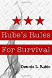 img - for Rube's Rules for Survival by Rubin Dennis L (2013-04-12) Paperback book / textbook / text book