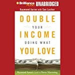 Double Your Income Doing What You Love: Raymond Aaron's Guide to Power Mentoring | Raymond Aaron,Sue Lacher