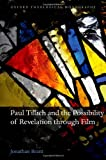 Paul Tillich and the Possibility of Revelation through Film (Oxford Theological Monographs) (0199639345) by Brant, Jonathan