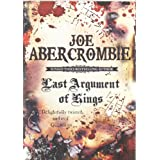 Last Argument Of Kings: The First Law: Book Threeby Joe Abercrombie BA
