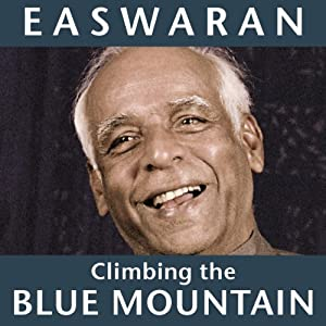 Climbing the Blue Mountain: A Guide for the Spiritual Journey | [Eknath Easwaran]
