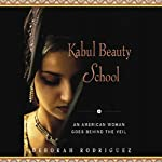 Kabul Beauty School: An American Woman Goes behind the Veil | Deborah Rodriguez,Kristin Ohlson