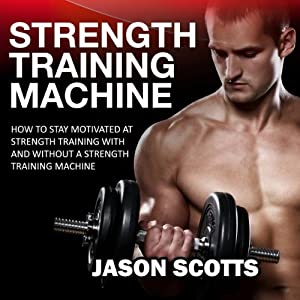 Strength Training Machine Audiobook
