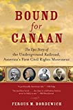 Bound for Canaan: The Epic Story of the Underground Railroad, America s First Civil Rights Movement
