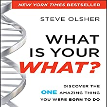 What is Your WHAT?: Discover the One Amazing Thing You Were Born to Do | Livre audio Auteur(s) : Steve Olsher Narrateur(s) : Sean Pratt