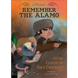 A Possum's Remember the Alamo and the Legend of Davy Crockett | [Jamey Long]