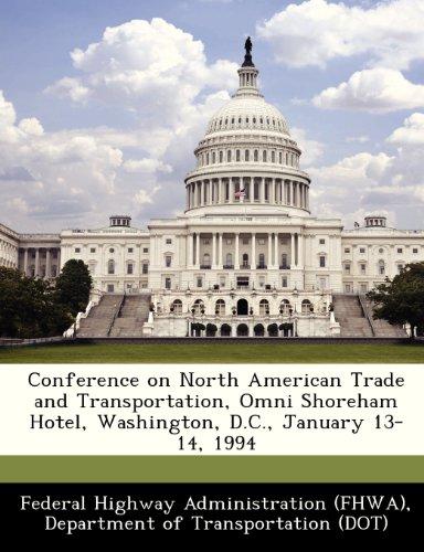 Conference on North American Trade and Transportation, Omni Shoreham Hotel, Washington, D.C., January 13-14, 1994