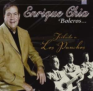 Enrique Chia - Boleros: Tributo a Los Panchos by Chia, Enrique [Music