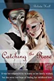 Catching the Rose: Second edition
