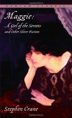 Maggie: A Girl of the Streets and Other Short Fiction...