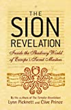 The Sion Revelation: The Truth about the Guardians of Christ's Sacred Bloodline (0316732494) by Lynn Picknett