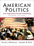 American Politics: Core Argument/Current Controversy (2nd Edition)