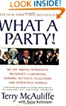 What A Party!: My Life Among Democrat...