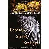 Perdido Street Station ~ China Mi�ville
