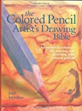 img - for Colored Pencil Artist's Drawing Bible: An Essential Reference for Drawing and Sketching with Colored Pencils (Artist's Bibles) by Jane Strother (2008-05-09) book / textbook / text book