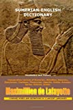 Maximillien De Lafayette Sumerian-English Dictionary: Vocabulary And History