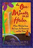 The One-Minute (or So) Healer: More Wisdom from the Sages, the Rosemarys, and the Times