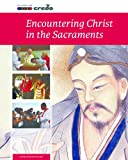 Credo: Encountering Christ in the Sacraments