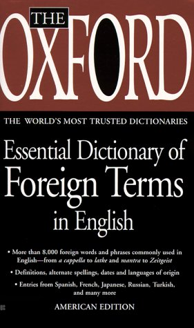 The Oxford Essential Dictionary of Foreign Terms in English