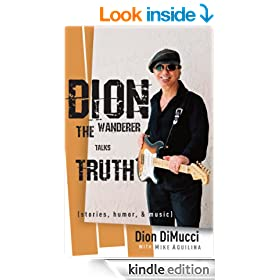 Dion: The Wanderer Talks Truth: (Stories, Humor & Music)